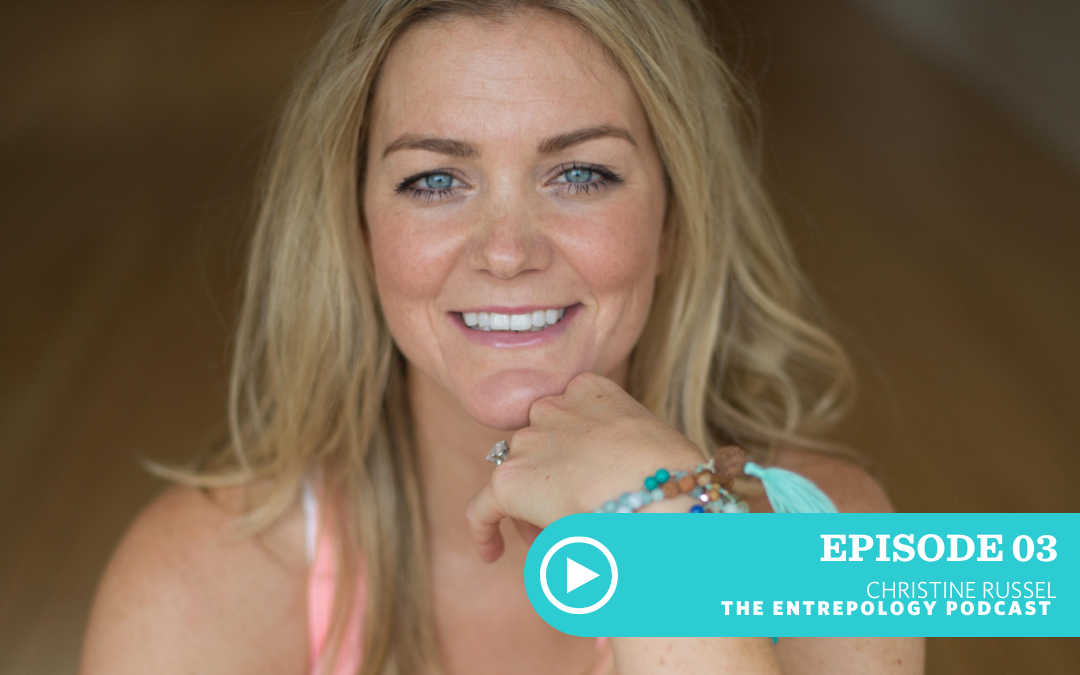 EPISODE 003: MINDFULNESS IN BUSINESS WITH CHRISTINE RUSSEL