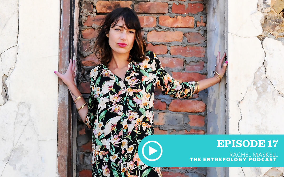 EPISODE 017: HOW TO BE A MUMBOSS WITH RACHEL MASKELL
