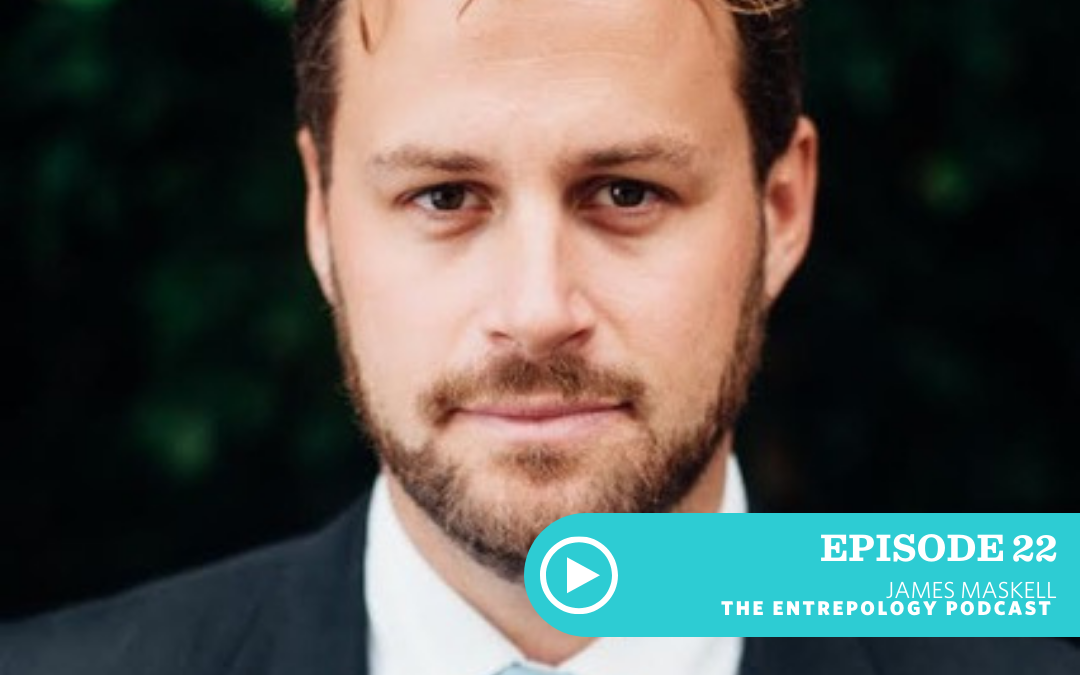EPISODE 022: THE FUTURE OF MEDICINE WITH JAMES MASKELL