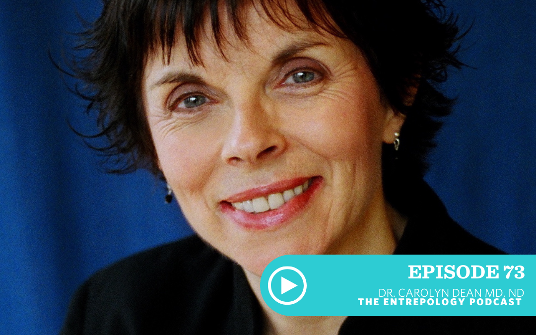 Episode 073: Magnesium and the Link to Just About Everything with Dr. Carolyn Dean MD, ND