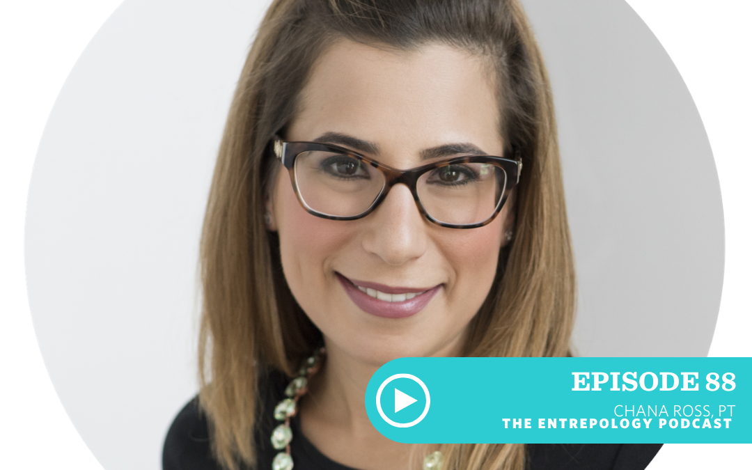 Episode 088: The Root of Empowerment: Assessing and Treating Your Pelvic Floor (Yup, We're Going There), with Chana Ross