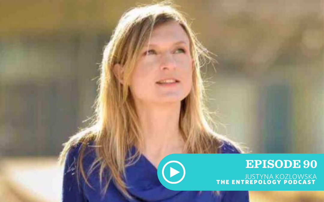 Episode 090: How to Eat Naked and Build a Burgeoning Food Empire; A Tale of Nourishment and Entrepreneurism with Justyna Kozlowska