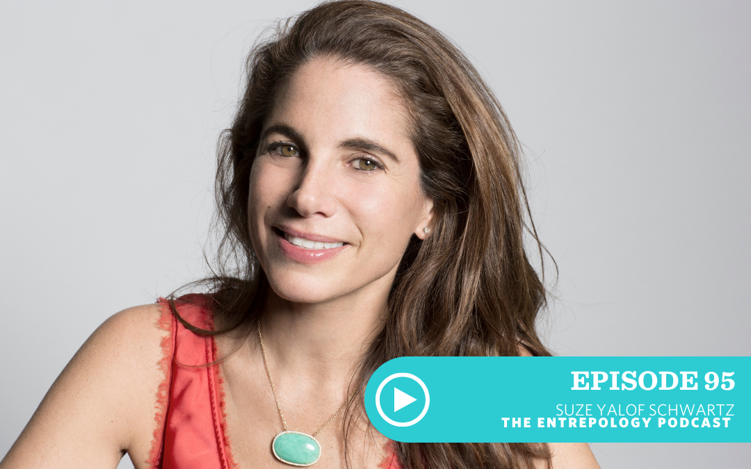 Episode 095: Can You Change Your Brain and Your Attitude in 30 Days? with Suze Yalof Schwartz
