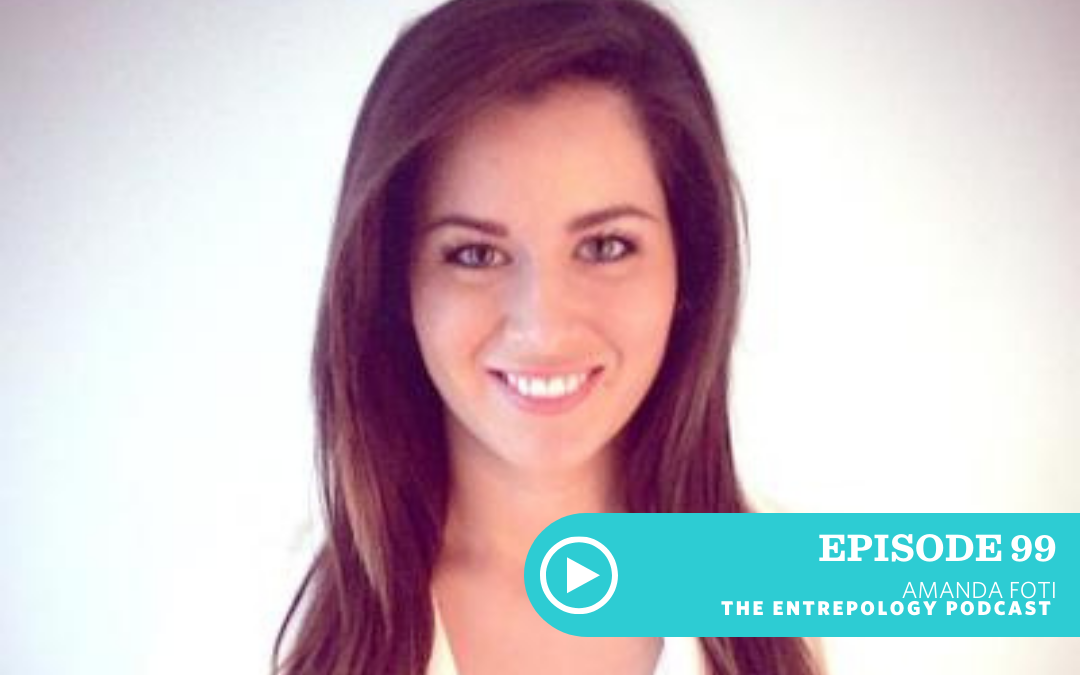 Episode 099: How to Fuel Your Body Nutritionally as an Entrepreneur with Amanda Foti
