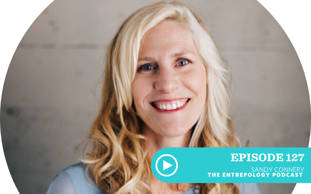 Episode 127: Biz: The Must-Have Mindset of a Successful Female Entrepreneur with Sandy Connery