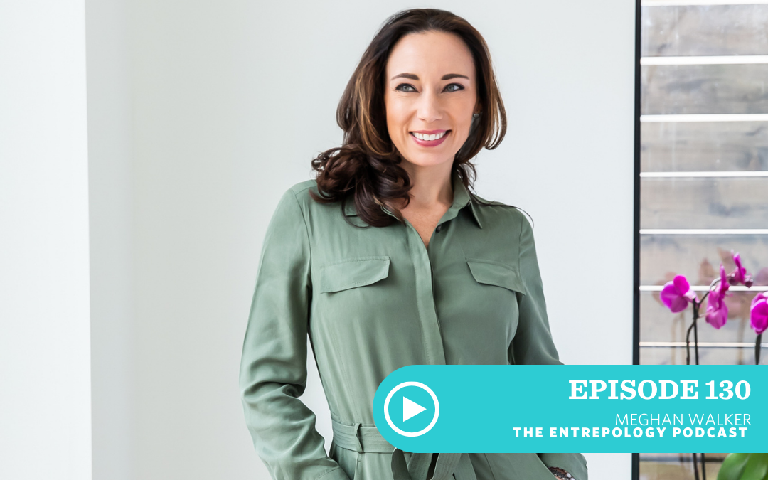 Episode 130: Badass: Anxiety is a Barometer of Progress and Growth with Dr. Meghan Walker, ND