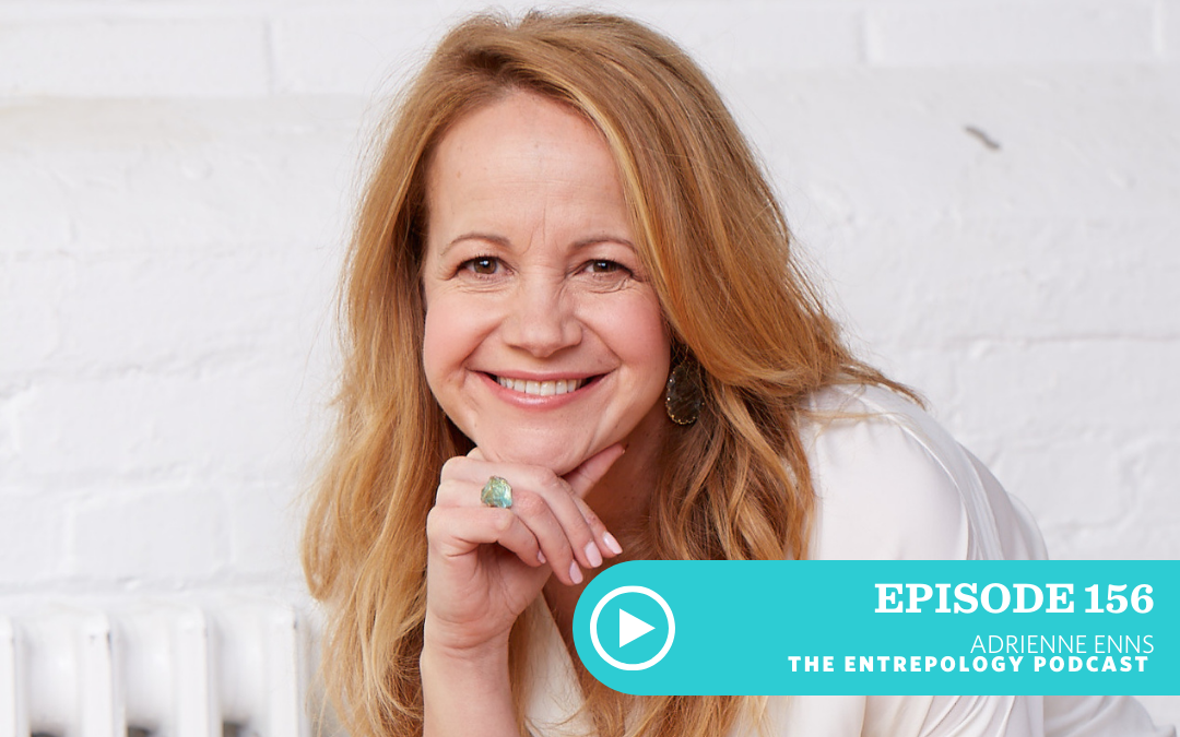 Episode #156 – Badass: Why Setting Intention is the Most Powerful Way to Find Happiness and Success with Adrienne Enns