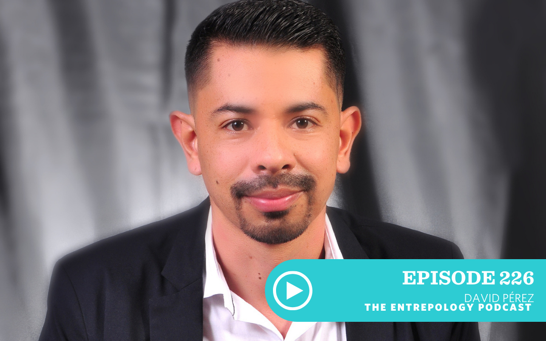 Episode 226 – Business: The Ins and Outs of Starting and Growing a Podcast with David Pérez