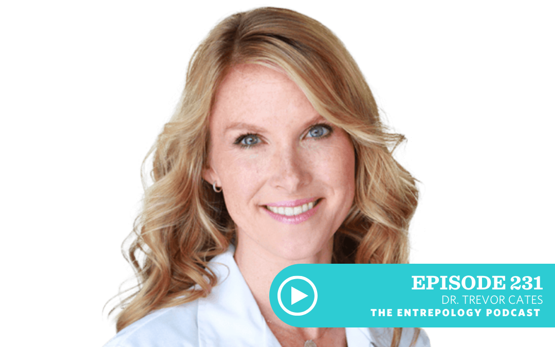 Episode 231 – Body: The Secret to Amazing Skin, Health, and Entrepreneurial Impact with Dr. Trevor Cates