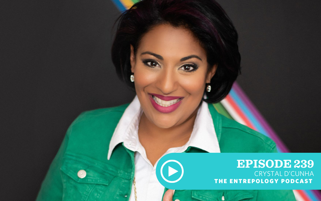 Episode 239 – Business: Diversity is More Than a Mission Statement; It is an Integral Part of Creating Epic Customer Experiences, with Crystal D'Cunha
